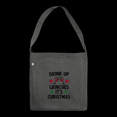 DRINK UP GRINCHES IT'S CHRISTMAS! - Schultertasche aus Recycling-Material