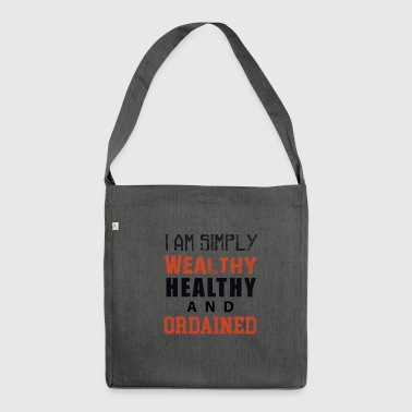 I am simply Wealthy Healthy And Ordained (WHAO) - Shoulder Bag made from recycled material