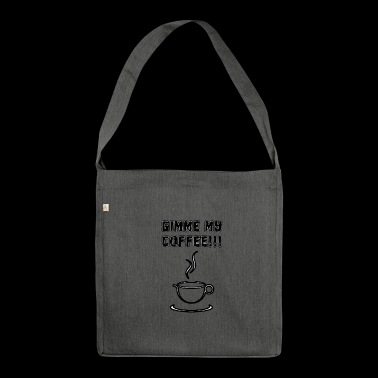 Kaffee Kaffee Kaffee Kaffee Cafe Coffee - Schultertasche aus Recycling-Material