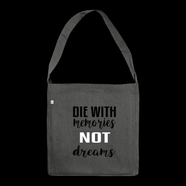 The With Memories Not Dreams - Shoulder Bag made from recycled material
