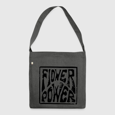 flower power flowers power hippie - Shoulder Bag made from recycled material
