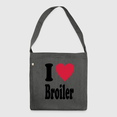 I love Broiler (Alle Farben!) - Schultertasche aus Recycling-Material