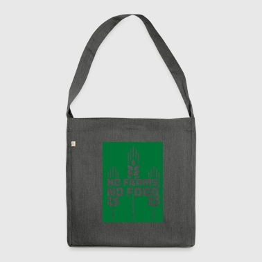 Farmer / Farmer / Farmer: No Farms, No Food - Shoulder Bag made from recycled material