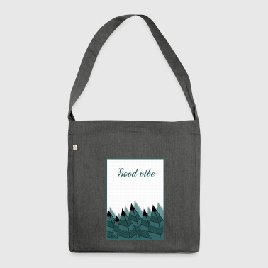 Good vibe! - Shoulder Bag made from recycled material