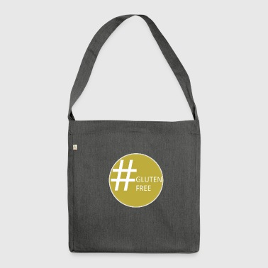 Hashtag Gluten Free - #glutenfree Design - Shoulder Bag made from recycled material