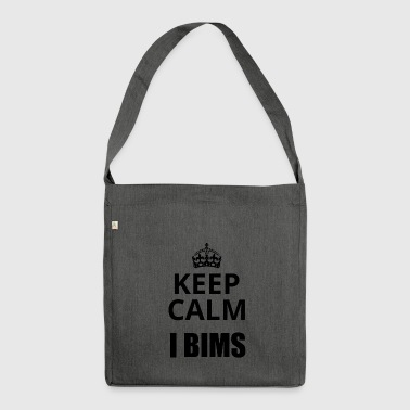 Keep Calm i bims - Shoulder Bag made from recycled material