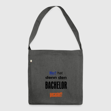 Bachelor Casting - Shoulder Bag made from recycled material