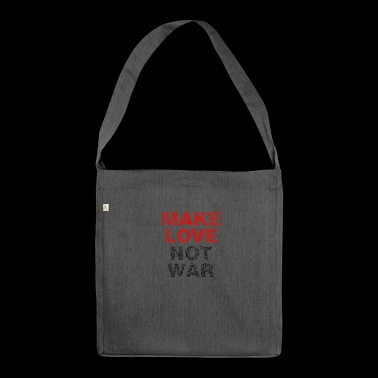 Make love not war Frieden - Schultertasche aus Recycling-Material