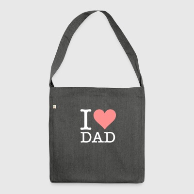 I Love My Dad! - Shoulder Bag made from recycled material