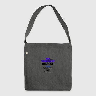 Web administrator - Shoulder Bag made from recycled material
