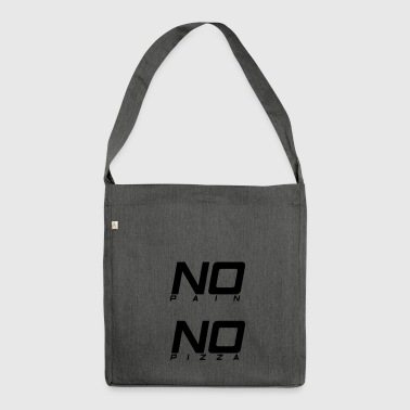 No pain no pizza - Shoulder Bag made from recycled material