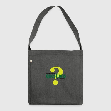 There's No Stupid Questions.Only Stupid People. - Shoulder Bag made from recycled material