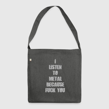 Listen metal music - Shoulder Bag made from recycled material