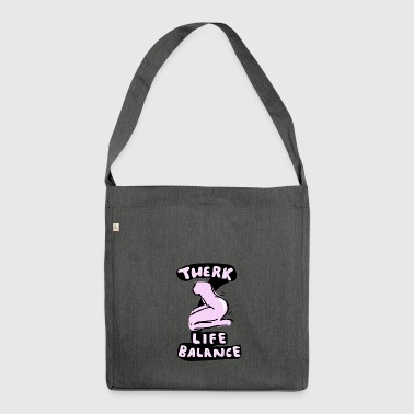 Twerk-life balance - Shoulder Bag made from recycled material