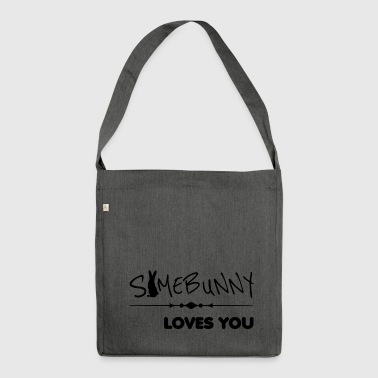 somebunny loves you loves you - Shoulder Bag made from recycled material