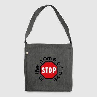 stop_in_the_name_of_love - Shoulder Bag made from recycled material