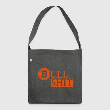 bullshit / Bitcoin bullshit / crypto crap - Shoulder Bag made from recycled material