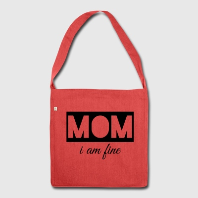 mom i'm fine - Shoulder Bag made from recycled material