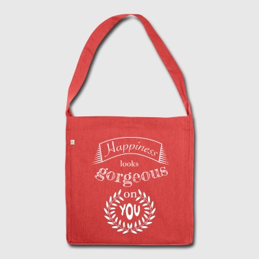 Happiness looks gorgeous on you - Schultertasche aus Recycling-Material
