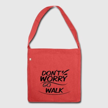 Don`t Worry - Go Walk - Schultertasche aus Recycling-Material