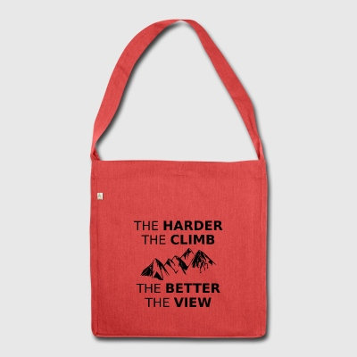 The harder the climb is the better the view GIFT - Shoulder Bag made from recycled material