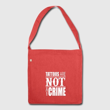Tattoos are not a crime, tattoo, tattoo - Shoulder Bag made from recycled material