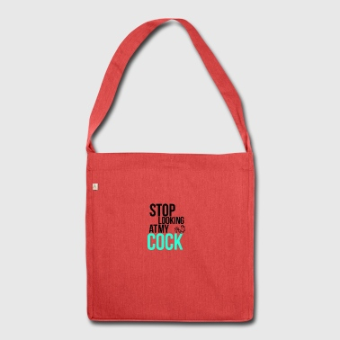 Stop looking at my cock - Shoulder Bag made from recycled material