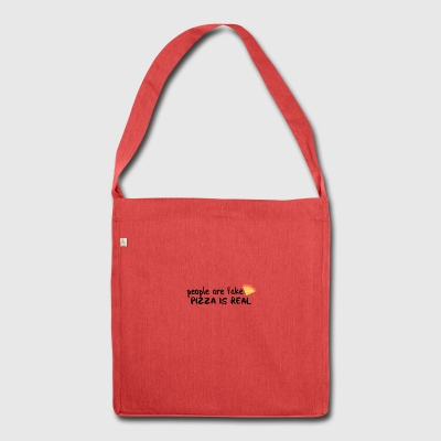Pizza is real People are fake - Schultertasche aus Recycling-Material