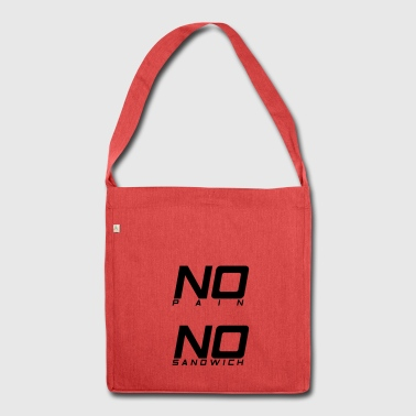 No pain no sandwich - Shoulder Bag made from recycled material