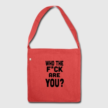Who you? Saying Funny evil cynical sayings gift - Shoulder Bag made from recycled material