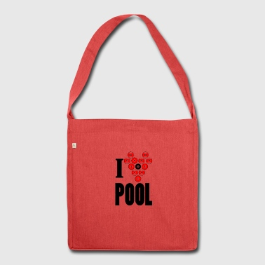 I love pool - Shoulder Bag made from recycled material