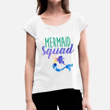 Ariella Mermaid Squad - Women's T-Shirt with rolled up sleeves