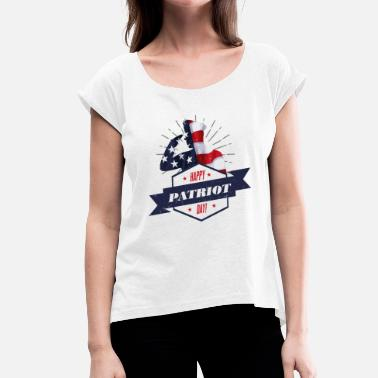 Independence Day Patriot Patriot Day USA America Pride Present Independent - Women's T-Shirt with rolled up sleeves