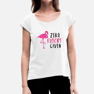 Zero Kids Zero flocks given flamingo saying gift idea - Women's T-Shirt with rolled up sleeves