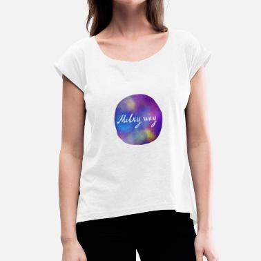 Milky Way Milky way - Women's T-Shirt with rolled up sleeves