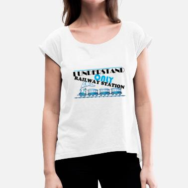 Railway Station Train Station Denglisch Railway Station Gleise - Women's T-Shirt with rolled up sleeves