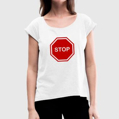 stop sign - Women's T-Shirt with rolled up sleeves