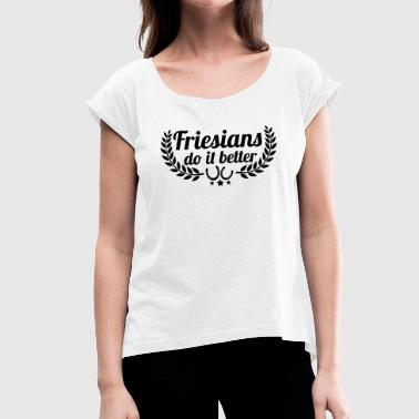 Friesian Friesians - Friesen - Women's T-Shirt with rolled up sleeves