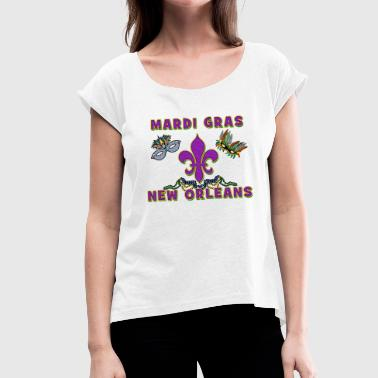 Mardi Gras New Orleans - Women's T-Shirt with rolled up sleeves