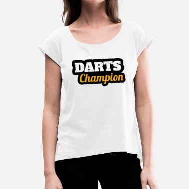 Darts Champion Darts Champion Dartmeister - Women's T-Shirt with rolled up sleeves
