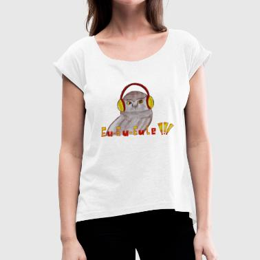 Eu EU owl - Women's T-Shirt with rolled up sleeves