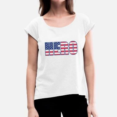 America Fuck Yeah Hero - Women's T-Shirt with rolled up sleeves
