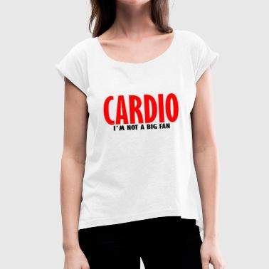 cardio - Women's T-Shirt with rolled up sleeves