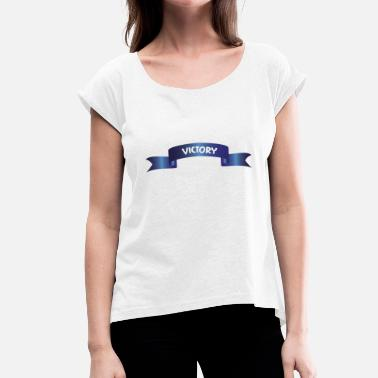 Victory VICTORY - Women's T-Shirt with rolled up sleeves