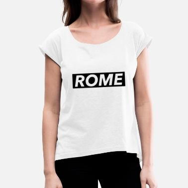 Rome - Women's T-Shirt with rolled up sleeves