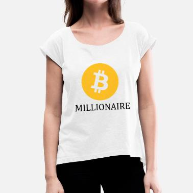 Bitcoin Millionaire Bitcoin Millionaire Millionaire Empire Cryptocurrency - Women's T-Shirt with rolled up sleeves