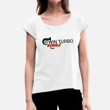 Turbo twin turbo squad tuning suckers - Women's T-Shirt with rolled up sleeves