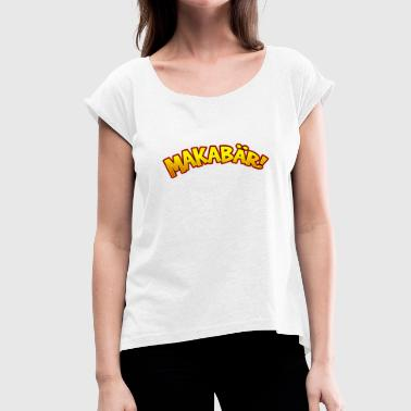 Funny cartoon macabre macabre lettering - Women's T-Shirt with rolled up sleeves