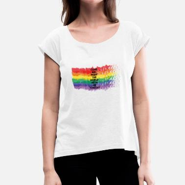 Color Match Rainbow flag with matching slogan - Women's T-Shirt with rolled up sleeves