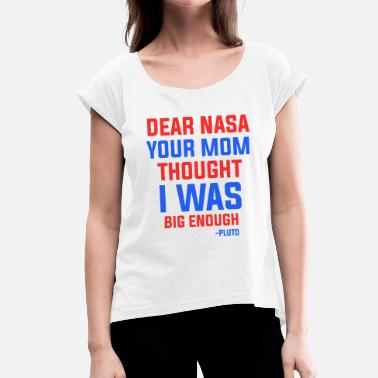 Nasa NASA mom Quote - Women's T-Shirt with rolled up sleeves